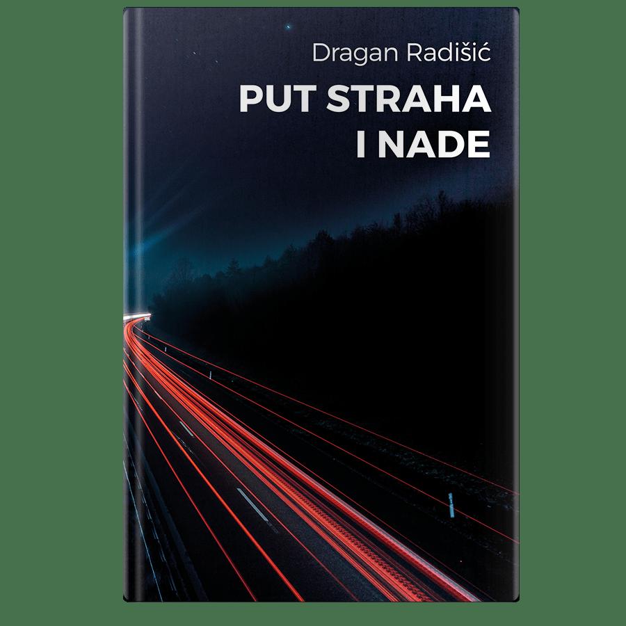 Dragan Radisic Put straha i nade