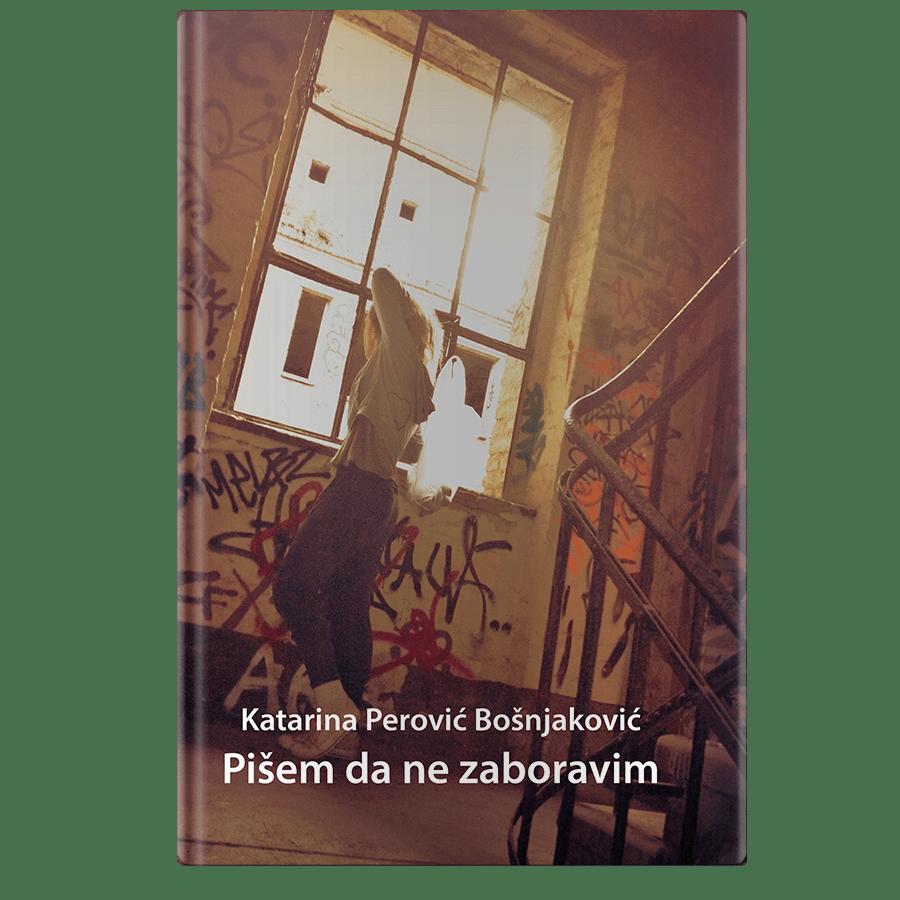 Katarina Perovic Bosnjakovic Pisem da ne zaboravim 1