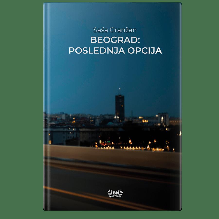 Saša Granžan Beograd poslednja opcija
