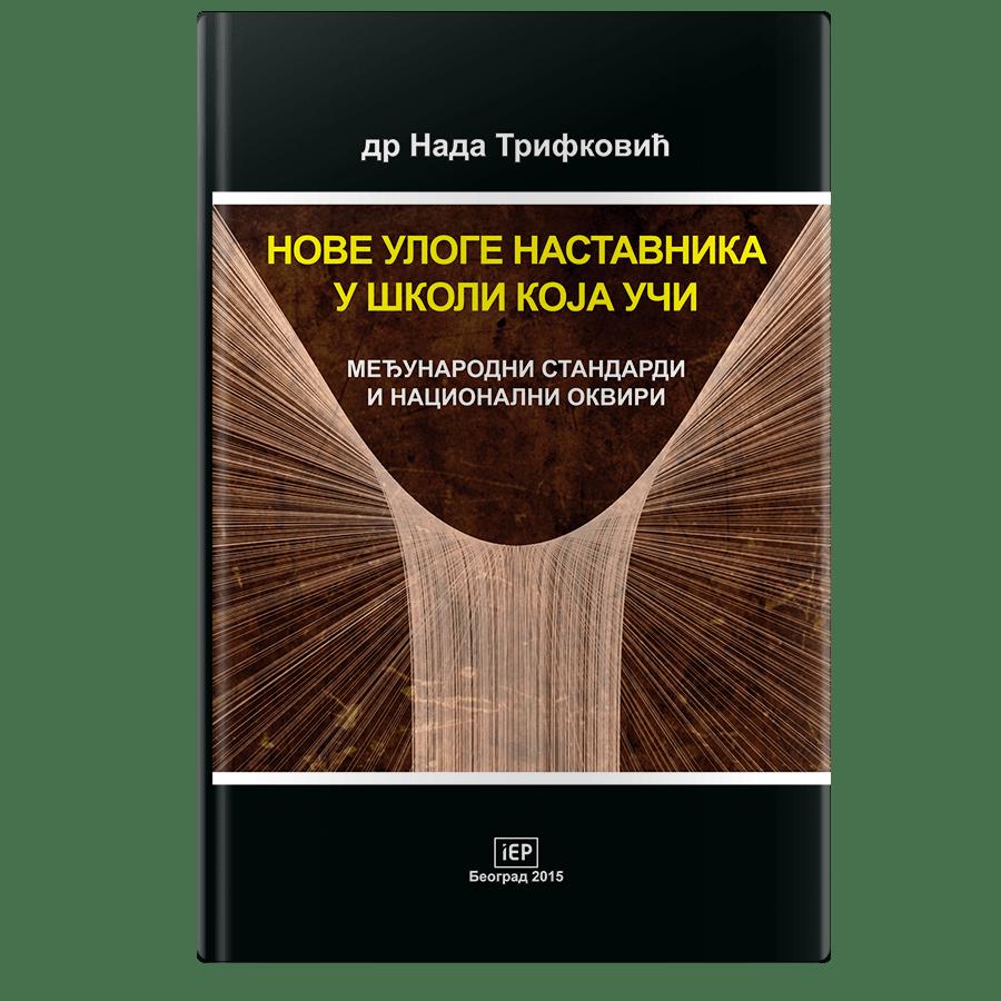 dr Nada Trifkovic Nove uloge nastavnika u skoli koja uci